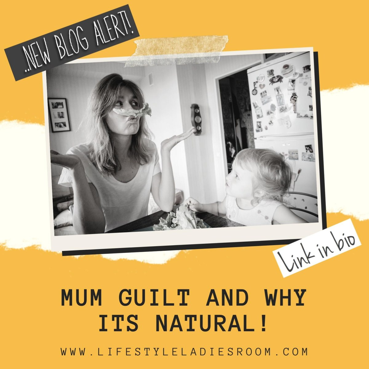 Mum Guilt and Why itsNatural