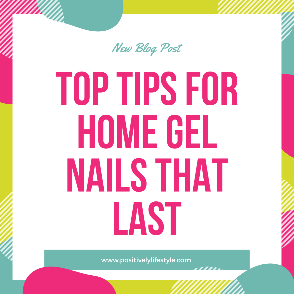 Top Tips For Home Gel Nails ThatLast